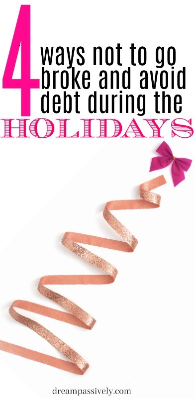 Four Ways Not To Go Broke During The Holidays
